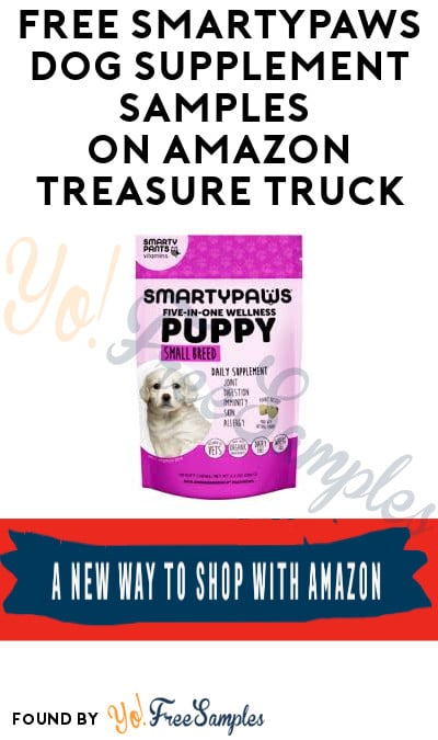 FREE SmartyPaws Dog Supplement Samples on Amazon Treasure Truck