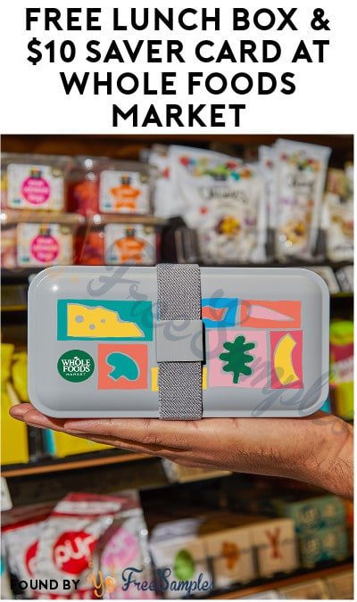 FREE Lunch Box & $10 Saver Card at Whole Foods Market (8/24 Only)