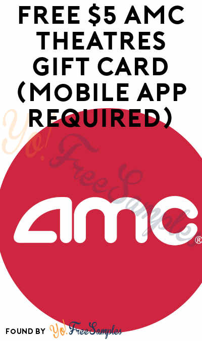 FREE $5 AMC Theatres Gift Card (Mobile App Required)