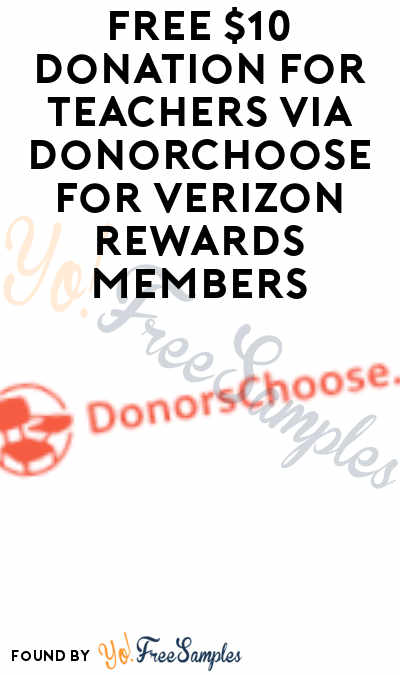 FREE $10 Donation For Teachers via DonorChoose For Verizon Rewards Members