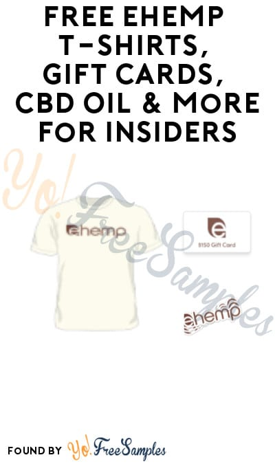 FREE eHemp T-shirts, Gift Cards, CBD Oil & More for Insiders (Refer A Friend)