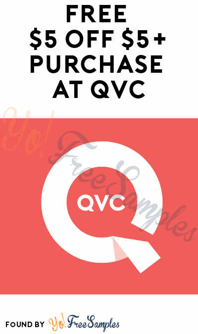 FREE $5 OFF $5+ Purchase At QVC