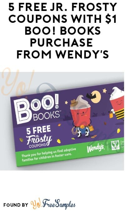 5 FREE Jr. Frosty Coupons with $1 Boo! Books Purchase from Wendy's