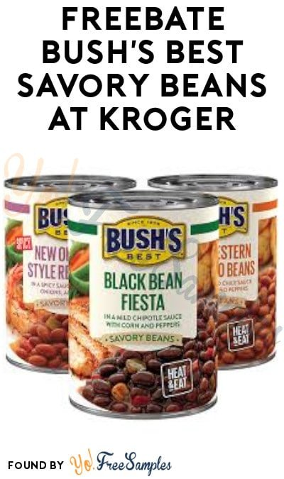 FREEBATE Bush's Best Savory Beans at Kroger (Card + Checkout51 Required)