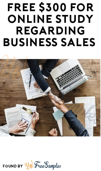 FREE $300 for Online Study Regarding Business Sales (Must Apply)