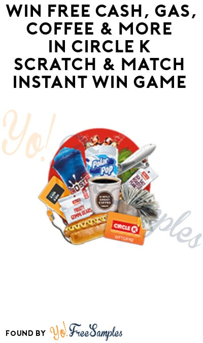 Enter Daily: Win FREE Cash, Gas, Coffee & More in Circle K Scratch & Match Instant Win Game