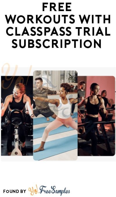FREE Workouts For 1 Month with ClassPass Trial Subscription (Credit Card Required)