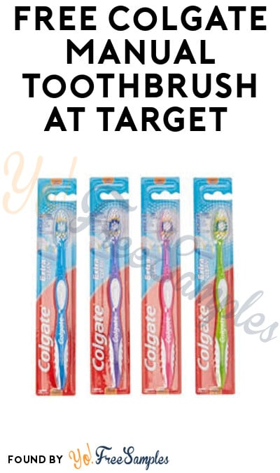 FREE Colgate Manual Toothbrush at Target (Checkout51 Required)
