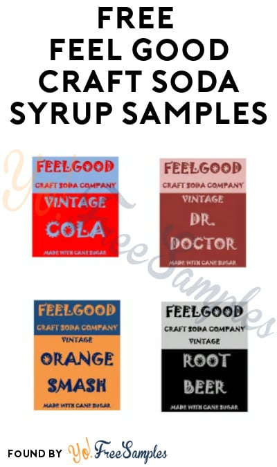 FREE Feel Good Craft Soda Syrup Samples