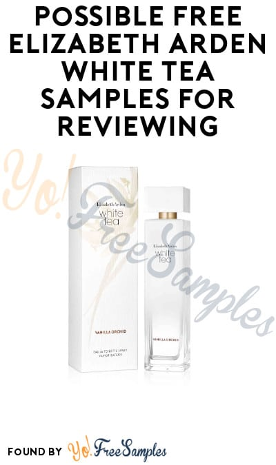 Possible FREE Elizabeth Arden White Tea Samples for Reviewing (Must Apply)