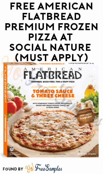 FREE American Flatbread Premium Frozen Pizza At Social Nature (Must Apply)