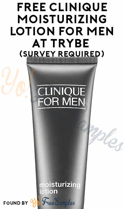 FREE Clinique Moisturizing Lotion For Men At Trybe (Survey Required)