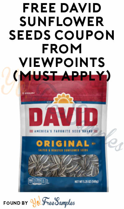 FREE DAVID Sunflower Seeds Coupon From Viewpoints (Must Apply)