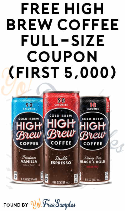 FREE High Brew Coffee Full-Size Coupon (First 5,000)