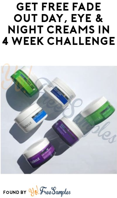 FREE Fade Out Day, Eye & Night Creams In 4 Week Challenge (Must Apply)