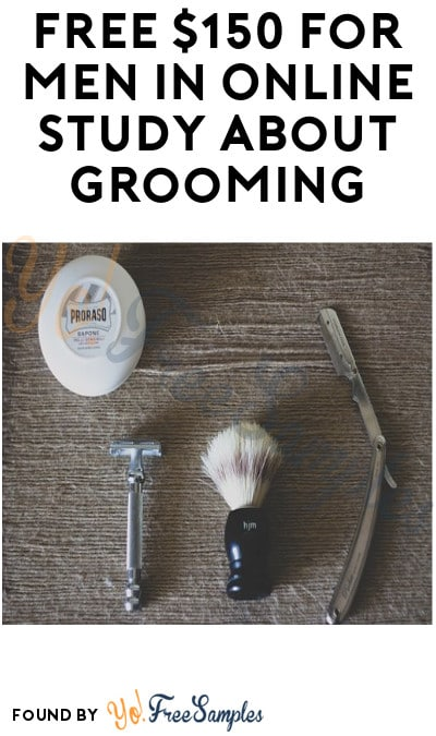 FREE $150 for Men in Online Study about Grooming (Must Apply)