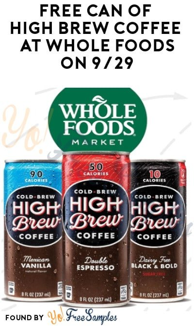 FREE Can of High Brew Coffee at Whole Foods on 9/29 (Coupon Required)