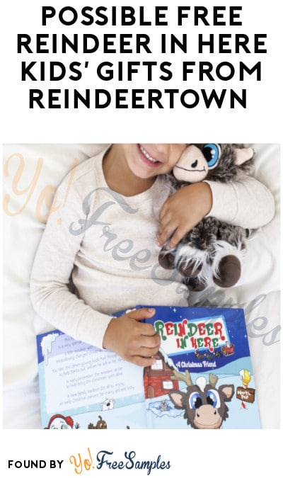 Possible FREE Reindeer in Here Kids' Gifts from ReindeerTown (Select Accounts)