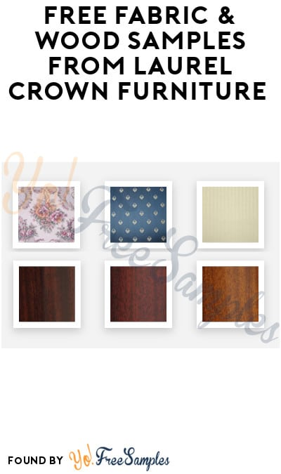 FREE Fabric & Wood Samples from Laurel Crown Furniture