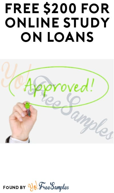 FREE $200 for Online Study on Loans (Must Apply)