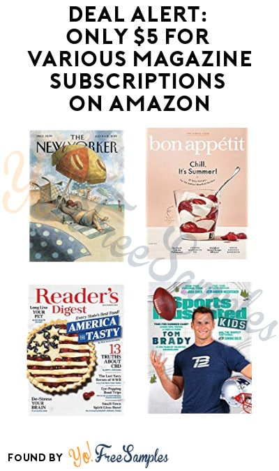 DEAL ALERT: Only $5 for Various Magazine Subscriptions on Amazon (Credit Card Required)