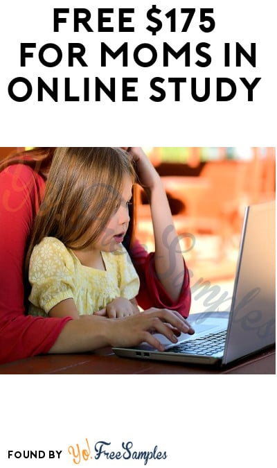 FREE $175 for Moms in Online Study (Must Apply)