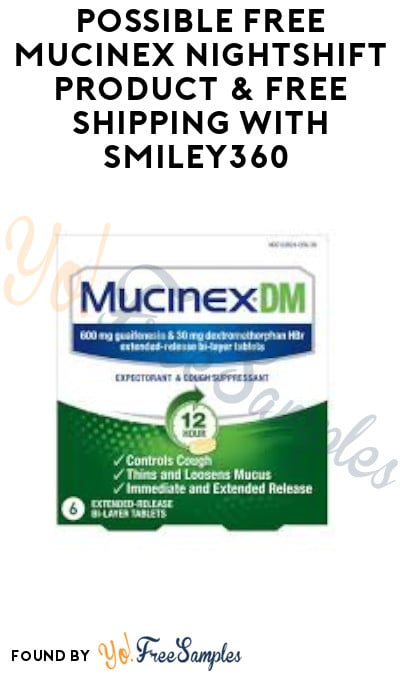 Possible FREE Mucinex NightShift Product & Free Shipping with Smiley360 (Select Accounts)