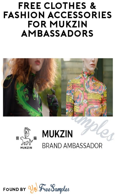 FREE Clothes & Fashion Accessories for Mukzin Ambassadors (Must Apply)