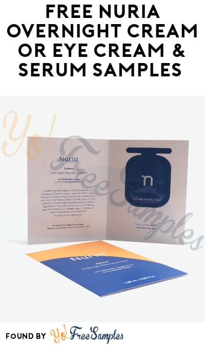 Back! FREE Nuria Overnight Cream or Eye Cream & Serum Samples [Verified Received By Mail]