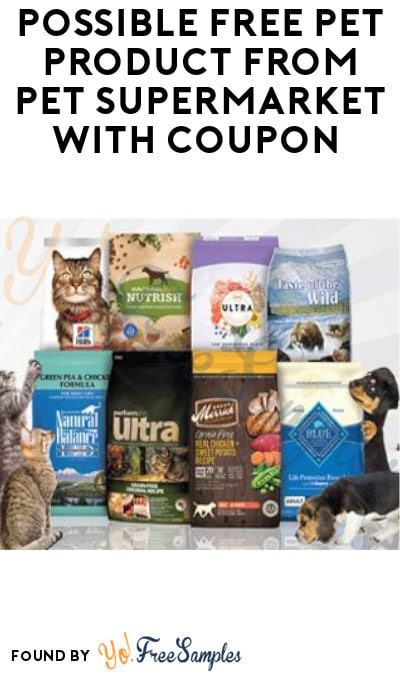 Possible FREE Pet Product from Pet Supermarket with Coupon