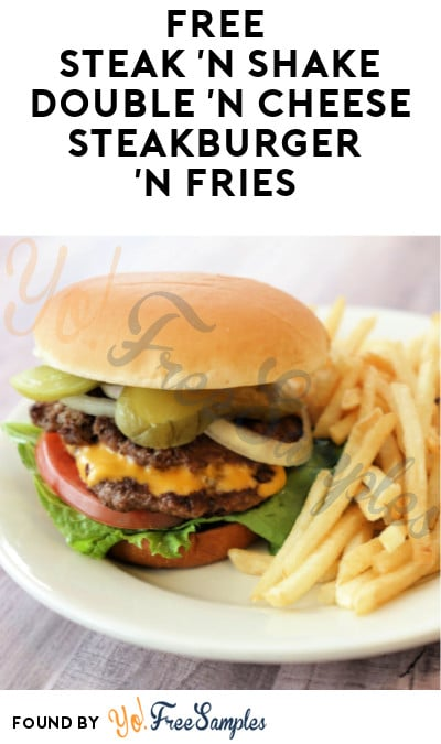 FREE Steak 'n Shake Double 'n Cheese Steakburger 'n Fries (Signup + Purchase Required)