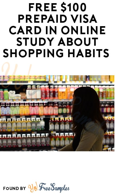 FREE $100 Prepaid Visa Card in Online Study about Shopping Habits (Must Apply)