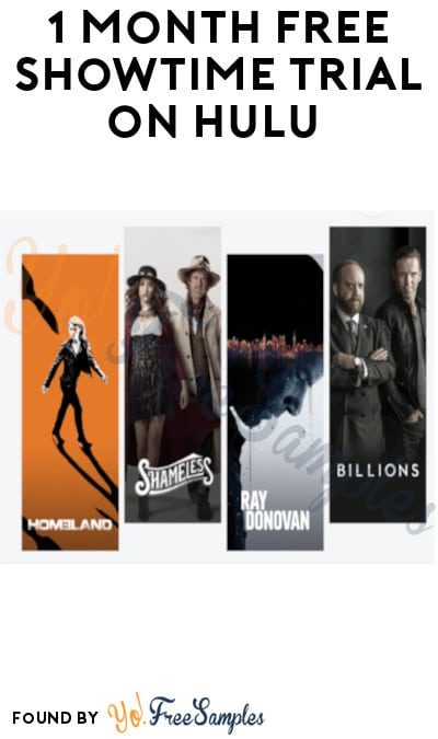 1 Month FREE Showtime Trial on Hulu (Credit Card Required)