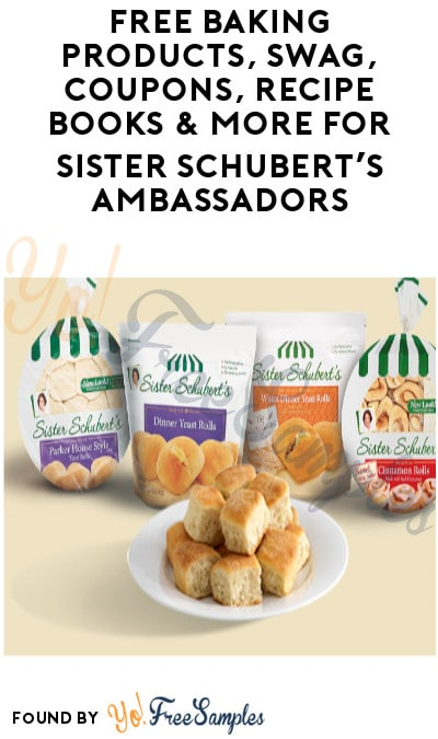 FREE Baking Products, Swag, Coupons, Recipe Books & More for Sister Schubert's Ambassadors (Must Apply)
