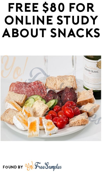 FREE $80 for Online Study about Snacks (Ages 40-65 + Must Apply)
