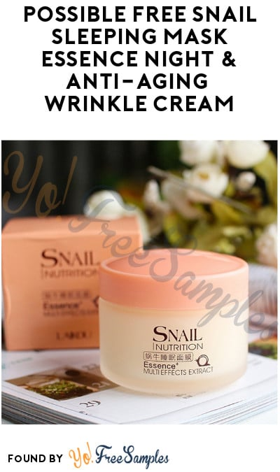 Possible FREE Snail Sleeping Mask Essence Night & Anti-Aging Wrinkle Cream