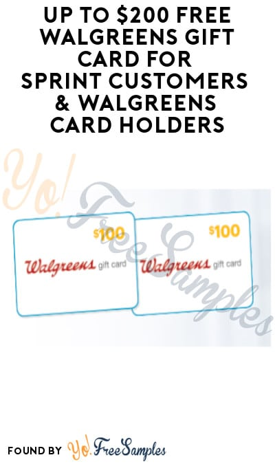 Up to $200 FREE Walgreens Gift Card for Sprint Customers & Walgreens Card Holders