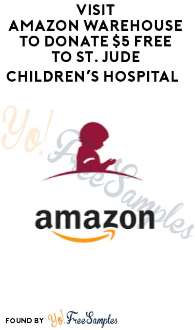 Visit Amazon Warehouse to Donate $5 FREE to St. Jude Children's Hospital (Booking Required)