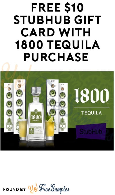 FREE $10 StubHub Gift Card with 1800 Tequila Purchase (Ages 21 & Older Only)