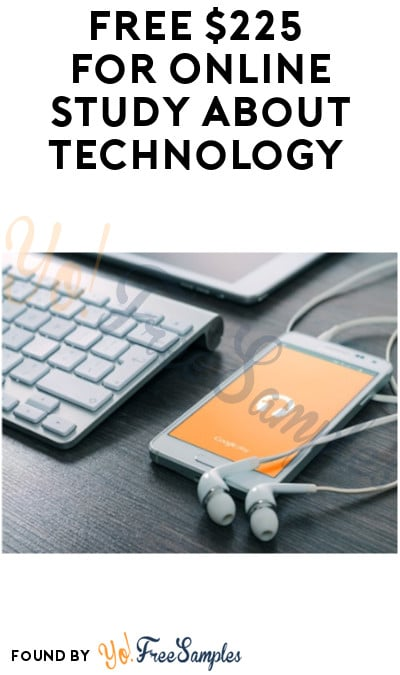 FREE $225 for Online Study about Technology (Must Apply)