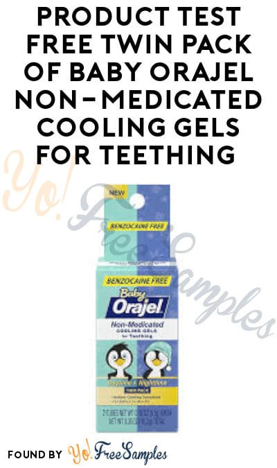 Possible FREE Twin Pack Baby Orajel Non-Medicated Cooling Gel for Teething (Must Apply)