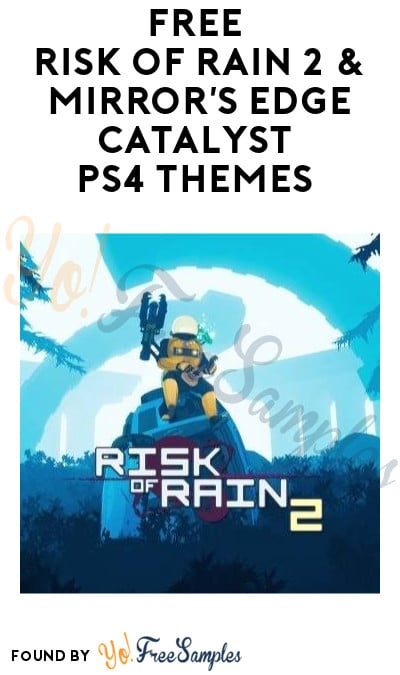 FREE Risk of Rain 2 & Mirror's Edge Catalyst PS4 Themes