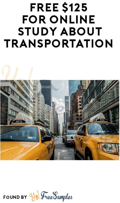 FREE $125 for Online Study about Transportation (Must Apply)
