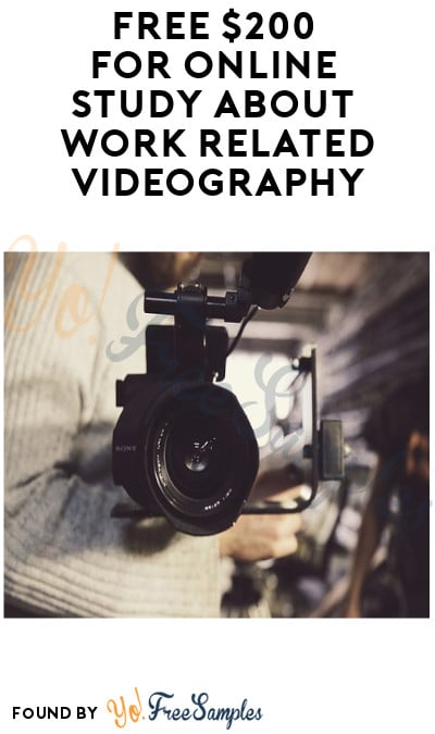 FREE $200 for Online Study about Work Related Videography (Must Apply)