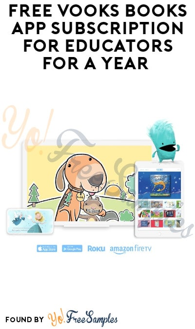 FREE Vooks Books App Subscription for Educators for a Year – Save $50! (School or Organization Name Required)