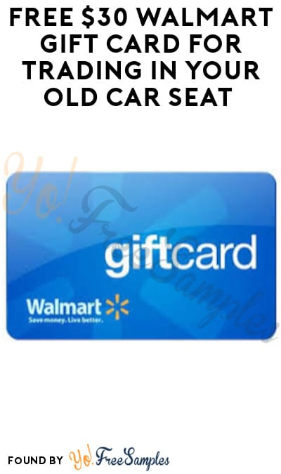 FREE $30 Walmart Gift Card for Trading in Your Old Car Seat