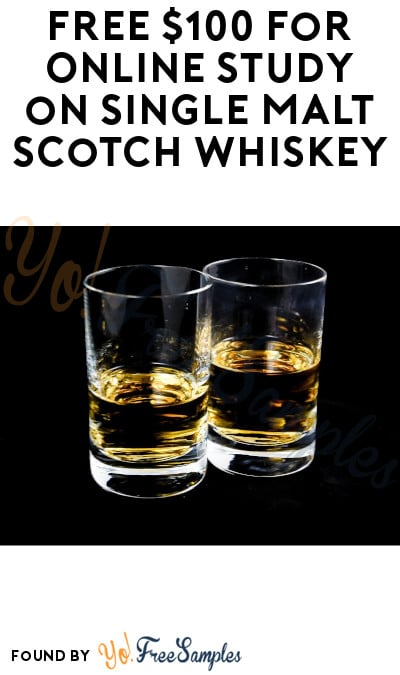 FREE $100 for Online Study on Single Malt Scotch Whiskey (Men Ages 30-50 + Must Apply)