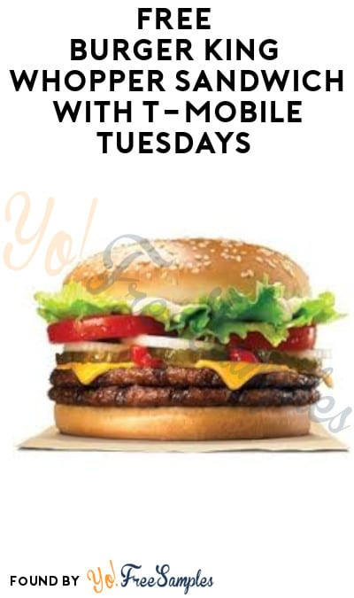 FREE Burger King Whopper Sandwich with T-Mobile Tuesdays (Apps Required)