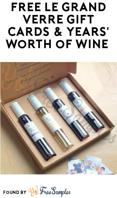 FREE Le Grand Verre Gift Cards & Years' Worth of Wine (Ages 21 & Older Only + Referring Required)