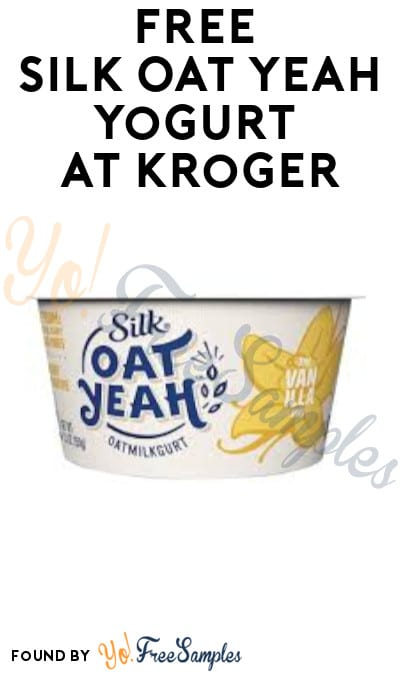 FREE Silk Oat Yeah Yogurt at Kroger (Ibotta & Coupon Required)